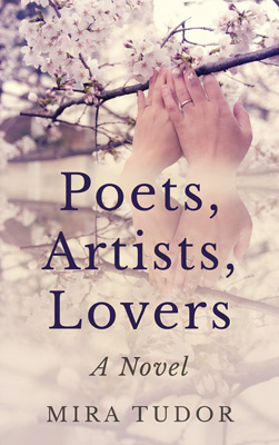 Mira Tudor_Poets, Artists, Lovers. A Novel_ebook cover_blog_sm
